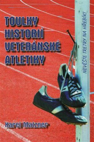Toulky historií veteránské atletiky - Karel Matzner