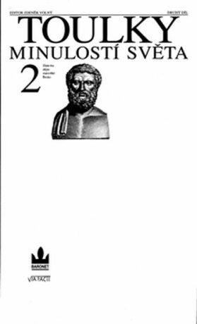 Toulky minulostí světa 2 - Zlatá éra dějin: starověké Řecko - Zdeněk Volný