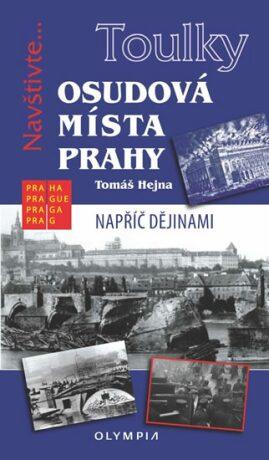 Osudová místa Prahy - Tomáš Hejna