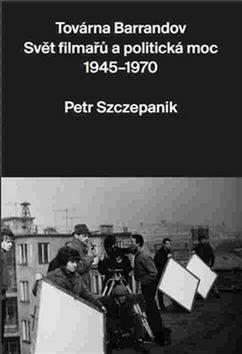 Továrna Barrandov - Petr Szczepanik