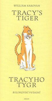 Tracy`s Tiger / Tracyho tygr - William Saroyan
