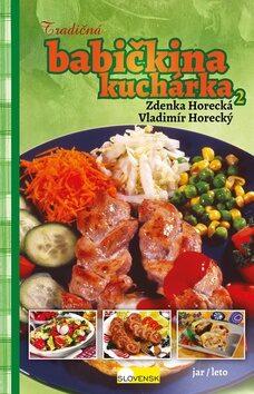 Tradičná babičkina kuchárka 2 - Zdeňka Horecká, Vladimír Horecký