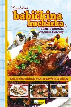 Tradičná babičkina kuchárka 3 - Zdeňka Horecká, Vladimír Horecký