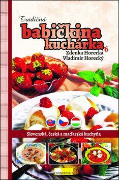 Tradičná babičkina kuchárka 6 - Zdeňka Horecká, Vladimír Horecký
