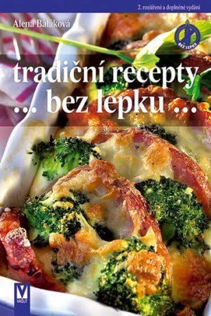 Tradiční recepty bez lepku - Alena Baláková