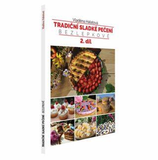 Tradiční sladké pečení - bezlepkově 2. díl - Vladěna Halatová