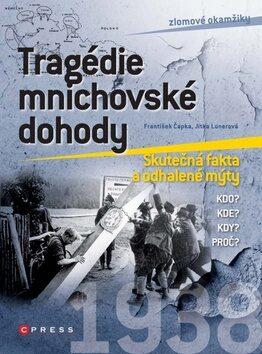 Tragédie mnichovské dohody - František Čapka, Jitka Lunerová