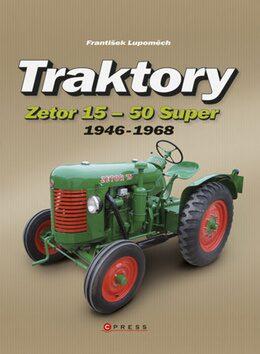 Traktory Zetor 15 - Zetor 50 Super - František Lupoměch