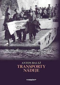 Transporty nádeje - Anton Baláž