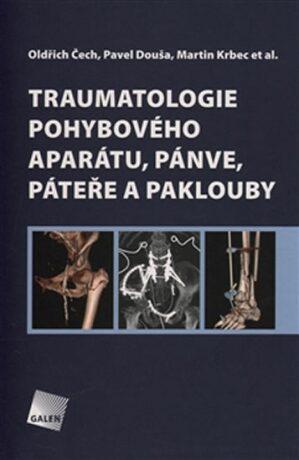 Traumatologie pohybového aparátu, pánve, páteře a paklouby - Kolektiv