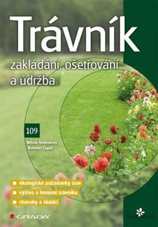 Trávník - Zakládání, ošetřování a údržba - Miluše Svobodová, Bohumír Cagaš