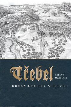 Třebel - Obraz krajiny s bitvou - Václav Matoušek