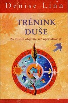 Trénink duše - Denise Linn,