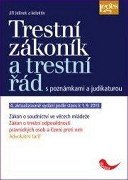 Trestní zákoník a trestní řád - Jiří Jelínek