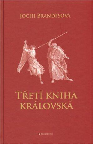 Třetí kniha královská - Jochi Brandesová, Tereza Černá