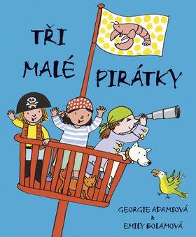 Tři malé pirátky - Georgie Adams, Emily Bolamová