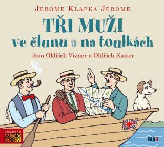 Tři muži ve člunu a Tři muži na toulkách - Jerome Klapka Jerome
