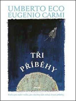 Tři příběhy - Umberto Eco, Eugenius Carmi