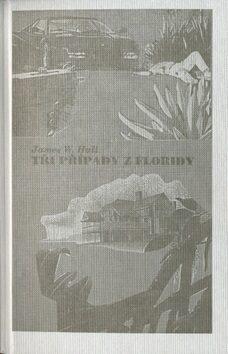 Tři případy z Floridy - James W. Hall