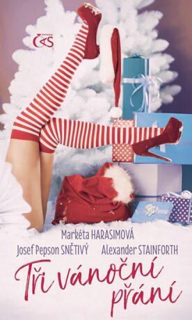 Tři vánoční přání - Markéta Harasimová, Stainforth Alexander Snětivý Josef Pepson