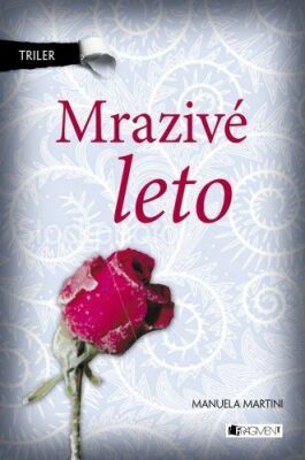 Triler – Mrazivé leto - Manuela Martini, Michaela Malíčková - e-kniha
