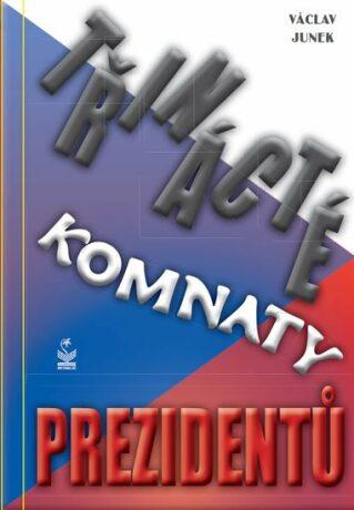Třinácté komnaty prezidentů - Václav Junek