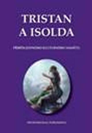 Tristan a Isolda. Příběh jednoho kulturn - Antonín Pešek