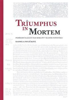 Triumphus in mortem - Radmila Pavlíčková Prchal