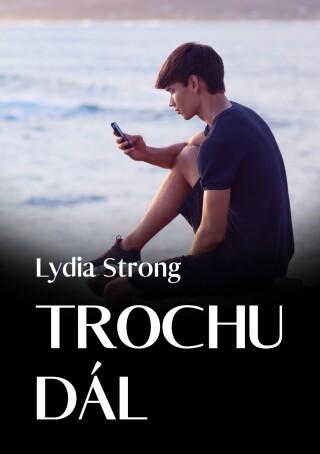 Trochu dál - Lydia Strong