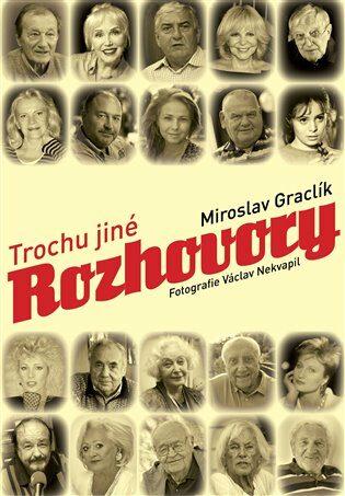 Trochu jiné rozhovory - Miroslav Graclík