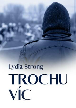 Trochu víc - Lydia Strong