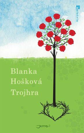 Trojhra - Blanka Hošková