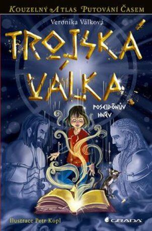 Trojská válka - Poseidónův hněv - Veronika Válková