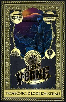 Trosečníci z lodi Jonathan - Jules Verne
