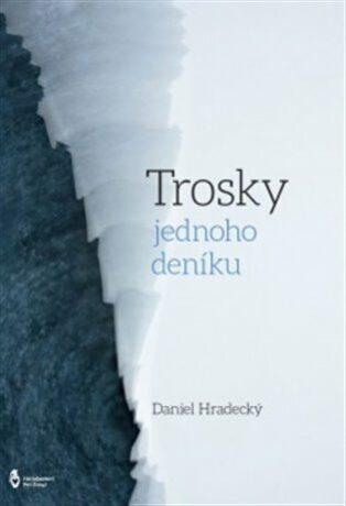 Trosky jednoho deníku - Daniel Hradecký