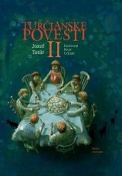 Turčianske povesti II - Peter Uchnár, Jozef Tatár