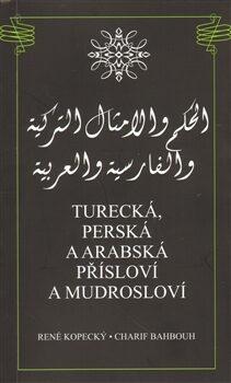 Turecká, perská a arabská přísloví a mudrosloví - René Kopecký, Charif Bahbouh