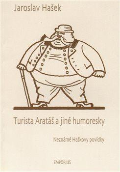 Turista Arataš a jiné humoresky - Josef Lada, Jaroslav Hašek