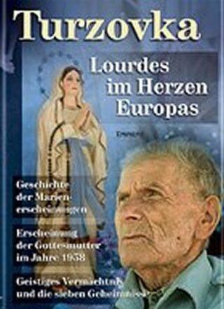 Turzovka - Lourdes im Herzen Europas - Jiří Kuchař