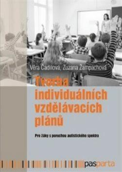 Tvorba individuálních vzdělávacích plánů - Věra Čadilová, Zuzana Žampachová