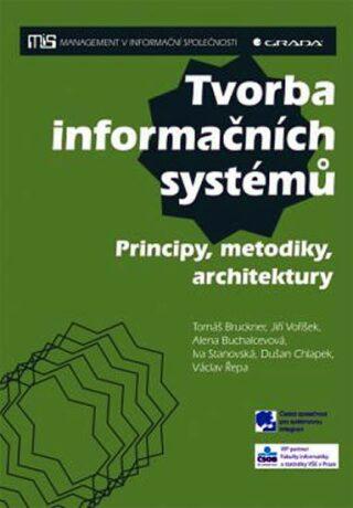 Tvorba informačních systémů - Principy, metodiky, architektury - Bruckner Tomáš