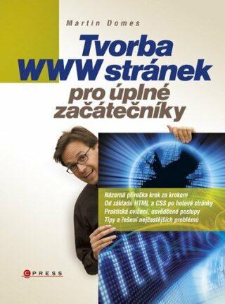 Tvorba WWW stránek pro úplné začátečníky - Martin Domes - e-kniha