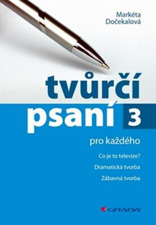 Tvůrčí psaní 3. - Markéta Dočekalová