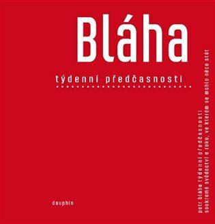 Týdenní předčasnosti - Petr Bláha