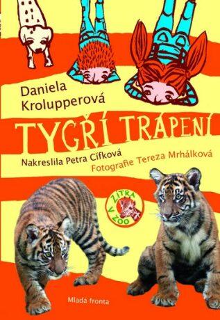 Tygří trápení - Daniela Krolupperová