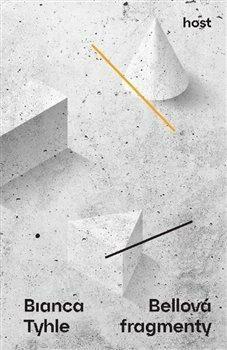 Tyhle fragmenty - Bianca Bellová