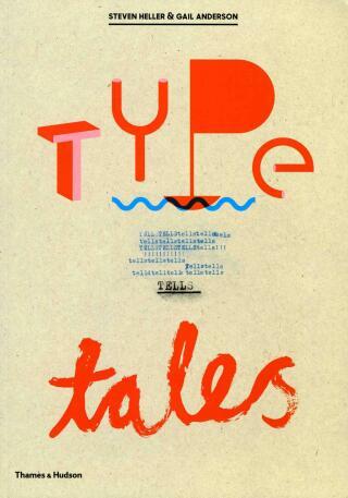 Type Tells Tales - Steven Heller, Gail Anderson