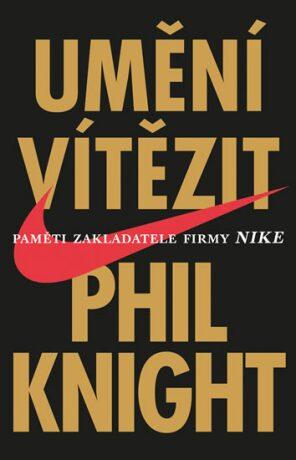 Umění vítězit - Phil Knight