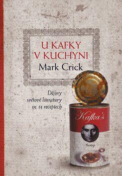U Kafky v kuchyni - Mark Crick