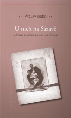 U nich na Sázavě - Václav Junek, Václav Šmerák
